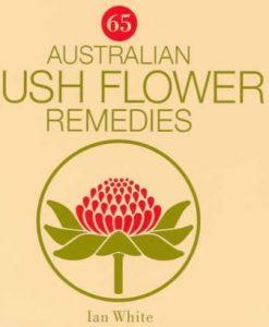 65 Australian Bush Flower Remedies by White, Ian (1987) Paperback