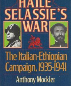 Haile Selassie's War The Italian-Ethiopian Campaign 1935-1941