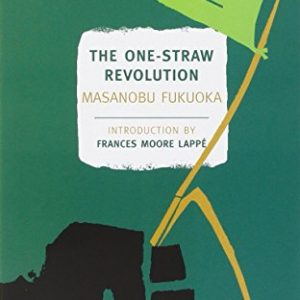 The One-Straw Revolution: An Introduction to Natural Farming Rasta Seed